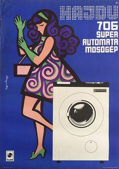 Hajdú 706 - Super Automatic Washing Machine (Lengyel, Sándor - - 700 USD at Budapest Poster Gallery Vintage Advertising Posters, Vintage Advertisements, Vintage Ads, Vintage Posters, Retro Ads, Graphic Illustration, Graphic Art, Mocca, Illustrations And Posters