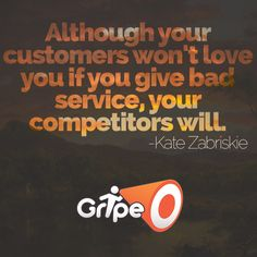 """""""Although your customers won't love you if you give bad service, your competitors will."""" -Kate Zabriskie #customerservice"""