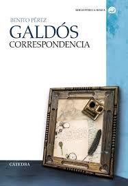 Correspondencia / Benito Pérez Gáldos ; edición, introducción y notas de Alan E. Smith, María Ángeles Rodríguez Sánchez y Laurie Lomask.. -- Madrid : Cátedra, 2016.