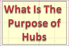 What Is The Purpose of A Hub