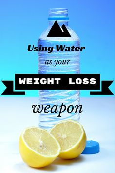 Using Water as your Weapon for Weight Loss