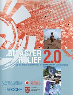 "Release Date: 28 March, 2011. United Nations OCHA and Harvard Humanitarian Initiative report, ""Disaster Relief 2.0: The Future of Information Sharing in Humanitarian Emergencies,"" analyzes how the humanitarian community and the emerging volunteer and technical communities worked together in the aftermath of the 2010 earthquake in Haiti, and recommends ways to improve coordination between them in future emergencies."