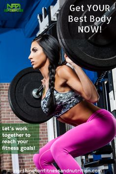 Get your best body NOW! Let's work together to work on your fitness goals and a nutrition program that is tailored to what you LOVE to eat.
