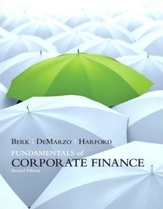solutions corporate finance jonathan berk and peter demarzo Global edition jonathan berk stanford university peter demarzo  tax irnplications for corporate entities 38.