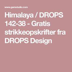 Himalaya / DROPS 142-38 - Gratis strikkeopskrifter fra DROPS Design