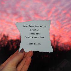 "Love Has Value"" Inspirational Quote Mini Artwork Short Inspirational Poems, Motivational Quotes For Women, Positive Quotes, Amazing Quotes, Best Quotes, Dark Quotes, Alice And Wonderland Quotes, Kindness Quotes, Poem Quotes"
