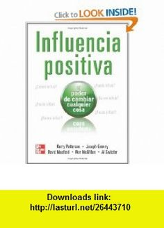 Influencia Positiva (Spanish Edition) (9789701067406) Kerry Patterson , ISBN-10: 9701067401  , ISBN-13: 978-9701067406 ,  , tutorials , pdf , ebook , torrent , downloads , rapidshare , filesonic , hotfile , megaupload , fileserve