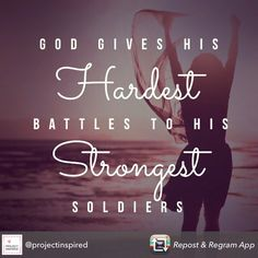 Woman of God: He gives His toughest battles to His strongest warriors!