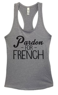 Womens Pardon MY FRENCH Grapahic Design Fitted Tank Top