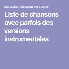 Liste de chansons avec parfois des versions instrumentales