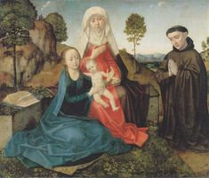 Virgin and Child With St. Anne and a Franciscan donor - Hugo van der Goes, 1475. Location: Musee des Beaux Arts, Brussels, Belgium