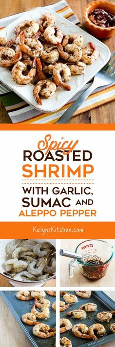 Spicy Roasted Shrimp with Garlic, Sumac, and Aleppo Pepper is delicious for a special meal, and this recipe is low-carb, gluten-free, South Beach Diet friendly, and can be Paleo if you skip the Sour Cream-Tahini Sauce. [found on KalynsKitchen.com]