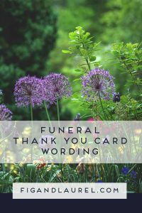 Sympathy Acknowledgement Cards are notes to express your gratitude and appreciation. Therefore, when it's time to write your condolence cards, make sure you're expressing everything you want to say with the right Funeral thank you card wording. Likewise, below you will find many examples of thoughtful funeral thank you card wording.