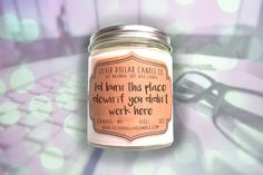 Co-worker Candle Gift   I'd burn this place down if you didn't work here   co worker gift, gift for coworker, gift for her, hostess gift,soy by SilverDollarCandleCo on Etsy