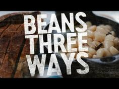 """""""Beans Three Ways by Whole Foods""""  But, just so you know, there are at least 300,000 ways with beans..."""