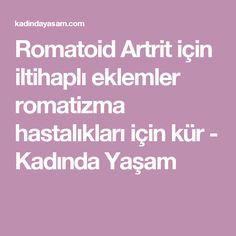Romatoid Artrit için iltihaplı eklemler romatizma hastalıkları için kür - Kadında Yaşam