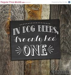65% OFF SALE In Dog Beers I've Only Had One by dodidoodles on Etsy