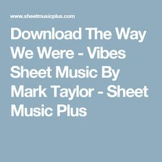 Download The Way We Were - Vibes Sheet Music By Mark Taylor - Sheet Music Plus