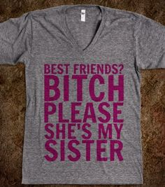 Best Friends? (Bitch) - Text First - Skreened T-shirts, Organic Shirts, Hoodies, Kids Tees, Baby One-Pieces and Tote Bags