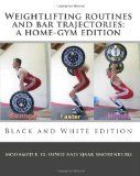awesome Weightlifting routines and bar trajectories: a home-gym edition: Black and White edition