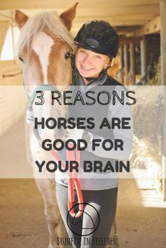 3 reasons horses are good for your brain... but I bet you already knew that!