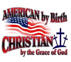American and Christian                                                                                                                                                                                 More I Love America, America Pride, God Bless America, American Quotes, Brother Sister, Crazy Sister, Birth Certificate, God's Grace, Saving Grace