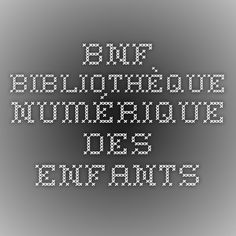 BnF - Bibliothèque numérique des enfants