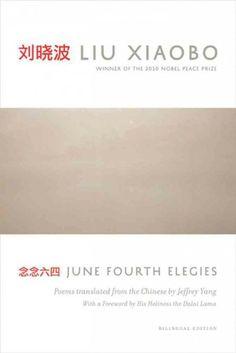 June fourth elegies / Liu Xiaobo ; translated from the Chinese by Jeffrey Yang ; foreword by His Holiness the Dalai Lama = Nian nian liu si / Liu Xiaobo.