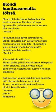 Vitsit: Blondi huoltoasemalla töissä - Kohokohta.com Really Funny Memes, Judo, Finland, Lol, Quotes, Random Stuff, Arduino, Funny Things, Happy