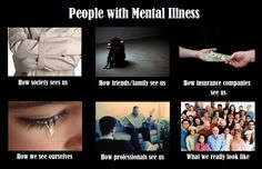 People with Mental Illness - Changing one mind at a time