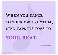 be yourself, dance to your own rhythm #quote