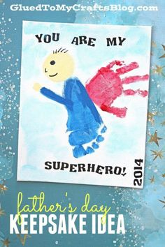 You Are My Superhero {Father's Day Gift Idea} Fun Idea for young children to recreate and gift! You Are My Superhero - Father's Day Handprint and Footprint Keepsake Idea - Kid Craft