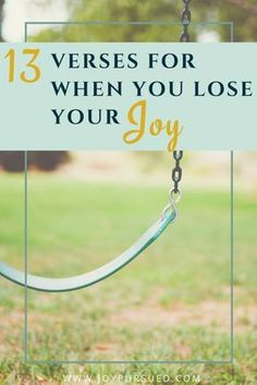 Rediscover your joy by refocusing on God. Start by Meditating on these 13 verses for when you lose your joy. Click to read.