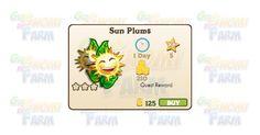 Nuova coltivazione disponibile nel Market: Sun Plums  Nuova coltivazione disponibile nel Market  Sun Plums  Livello minimo: 5  Matura in: 23 ore  Costa: 125 Coins  Fa guadagnare 5 XP  Rende: 210 Coins  Mastery: 600 / 600 / 600 (tot. 1.800)
