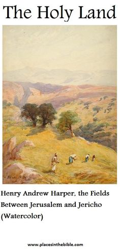 Henry Andrew Harper, the Fields Between Jerusalem and Jericho (Watercolor)