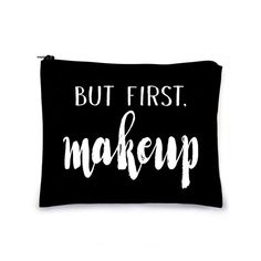 """Small makeup bag available in natural or black """"But first. Makeup"""" graphic lettering Measures x Cotton Canvas Imported fabric Made in USA Cute Makeup Bags, Small Makeup Bag, Gold Backpacks, Color Calibration, Light Photography, Drink Sleeves, The One, Cotton Canvas, Lettering"""