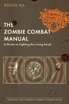 The Zombie Combat Manual Book.   Just in case...