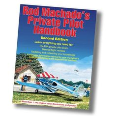 Rod Machado's Private Pilot Handbook – Second Edition