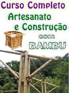 Curso Completo #Artesanato e #Construção com #Bambu #mpsnet  #conhecimento  www.mpsnet.net Destina-se a servir de material de consulta e estudo para Artesãos, amantes das Artes Manuais, Engenheiros, Arquitetos, Projetistas e afins. Veja em detalhes neste site http://www.mpsnet.net/loja/index.asp?loja=1&link=VerProduto&Produto=514