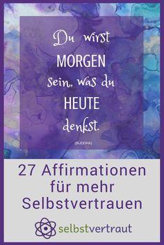 Diese 27 Affirmationen helfen dir dein Selbstvertrauen zu stärken #selbstvertrauen #affirmation #selbstwertgefühl
