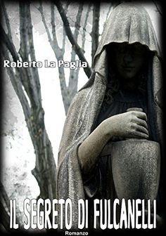 Il segreto di Fulcanelli di Roberto La Paglia, http://www.amazon.it/dp/B00O384C36/ref=cm_sw_r_pi_dp_Grhlub1HF2069/275-0946479-2954430