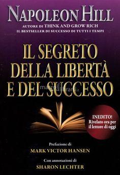 IL SEGRETO DELLA LIBERTà E DEL SUCCESSO by Napoleon Hill   http://www.macrolibrarsi.it/libri/__il-segreto-della-liberta-e-del-successo-libro.php?pn=166