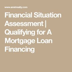 Financial Situation Assessment | Qualifying for A Mortgage Loan Financing