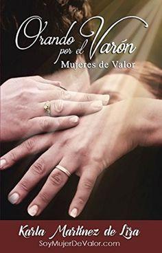 Orando por el Varón: Mujeres de Valor (Spanish Edition) by Karla Martínez de Lira http://www.amazon.com/dp/B015LGOYSG/ref=cm_sw_r_pi_dp_eDecwb1268G2B