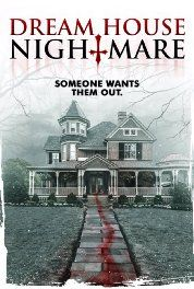 Dream House Nightmare (2017)(w) based on true events.