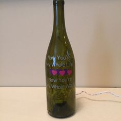 Now You're My Whole Life Custom Wine Bottle by KrystlesCraftCloset