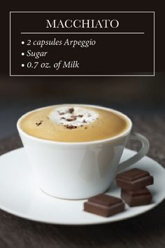Macchiato   This recipe can easily be prepared with Arpeggio, Volluto or Decaffeinato Grand Crus. Sprinkle chocolate flakes on the froth and enjoy!