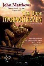 John Matthews - Ten Dode Opgeschreven - 2004 - nog toevoegen op Goodreads