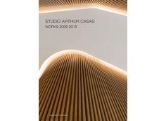 Studio Arthur Casas Works 2008-2015