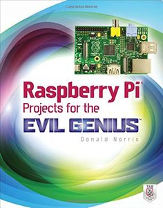 This wickedly inventive guide shows you how to create all kinds of entertaining and practical projects with #Raspberry #Pi operating system and #programming environment. In Raspberry Pi #Projects for the Evil Genius, you'll learn how to build a Bluetooth-controlled #robot, a weather station, home automation and security #controllers, a universal remote, and even a minimalist website.